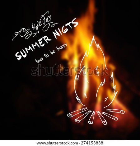 "Vector hand drawn illustration of flaming fire with a label ""camping summer nights time to be happy"" on blur fire backdrop - stock vector"