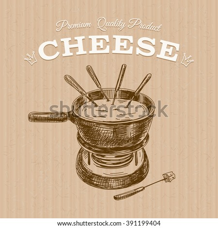 Vector hand drawn Illustration with cheese fondue. Sketch. Vintage style. Retro background.  - stock vector