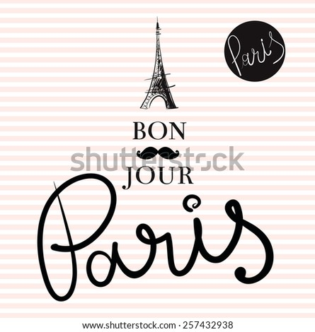 Vector hand drawn illustration with Eiffel tower. Bonjour Paris. - stock vector