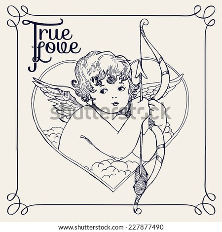 Vector hand drawn ink pen illustration on cute cupid in heart shaped frame holding bow and arrow | Retro looking angel with bow and arrow line art drawing with 'True love' title - stock vector