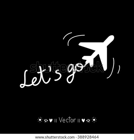 Vector Hand Drawn Lets go, Illustration EPS10 great for any use. - stock vector