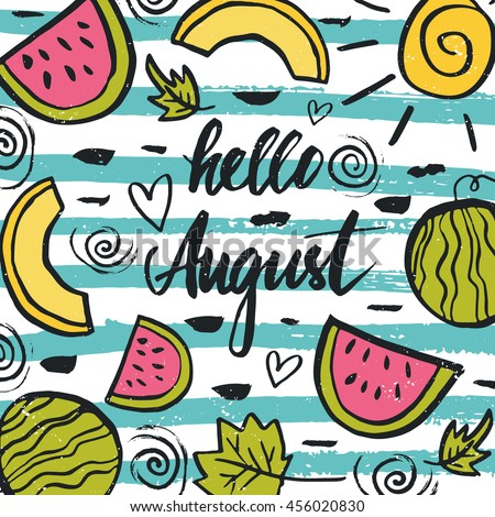 Vector Hand Drawn Lettering Of A Phrase Hello August. Beautiful Summer  Background With Watermelon,