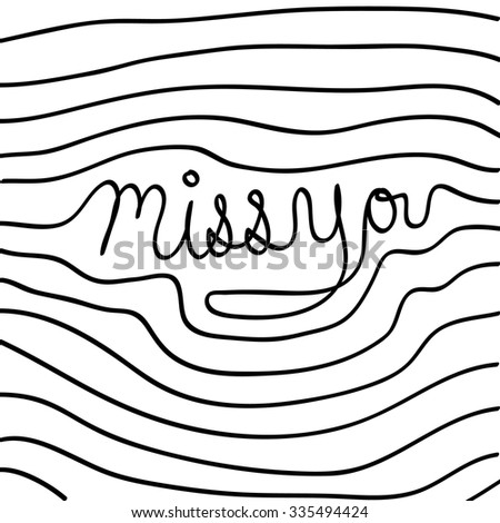 Vector hand drawn miss you card, Illustration EPS10 great for any use. - stock vector