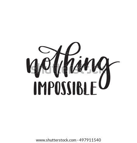 Impossible Is Nothing Quote Glamorous Nothing Impossible Quote Stock Images Royaltyfree Images