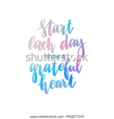 Merveilleux Vector Hand Drawn Motivational And Inspirational Quote   Start Each Day  With A Grateful Heart.