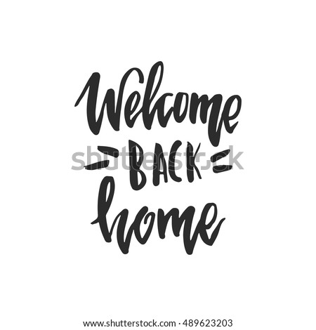 Vector hand drawn poster welcome back stock vector 489623203 vector hand drawn poster welcome back home calligraphy greeting card m4hsunfo