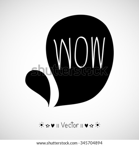 Vector hand drawn speech bubble with wow on background, Illustration EPS10 great for any use. - stock vector