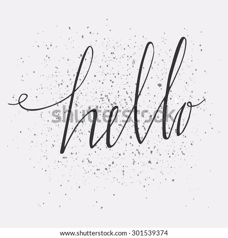 Vector hand drawn typography poster. Stylish typographic poster design with inscription hello. Inspirational illustration Used for greeting cards, posters and print invitations. - stock vector