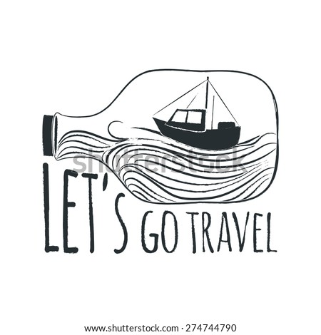 Vector hand drawn typography sea poster with ship and bottle. Quote for sea. Creative vintage style illustration. Nautical badge design. - stock vector