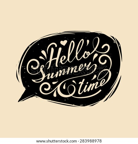 Vector hand lettering inspirational typography poster Hello summer time in speech bubble - stock vector