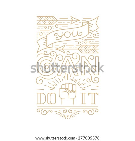 Vector hand lettering poster in trendy linear style - you can do it quote - stock vector