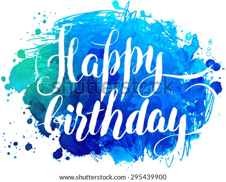 Vector hand painted watercolor greeting card - Happy birthday - stock vector