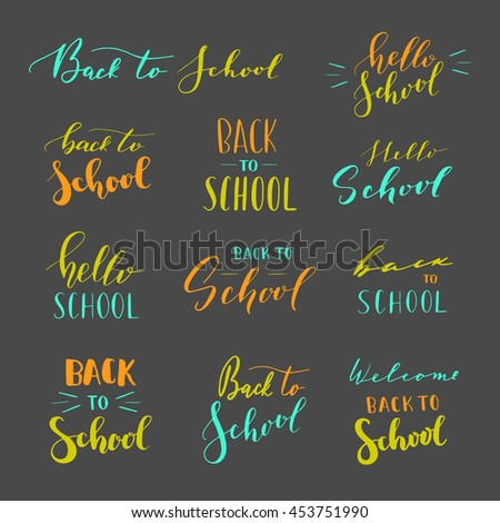 Vector Hand Written Lettering Quotes. Modern Calligraphy Phrases. Back To  School, Hello School