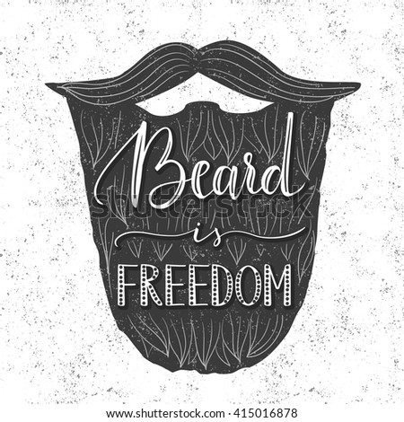 "Vector hand written quote ""Beard is freedom"". Trendy lettering, beard illustration, grunge texture. - stock vector"