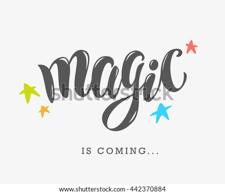 Vector hand written text magic word isolated. Card, congratulation, greeting. Party poster, advertising, banner, placard design template. Hand written font, script, lettering. Colorful flat stars