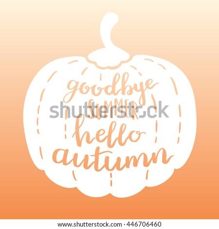 Vector Handwritten Quote Goodbye Summer Hello Autumn. White Pumpkin On  Gradient Background. Decorative Print