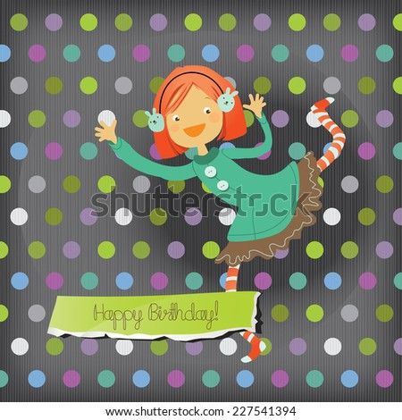 Vector happy birthday fun greeting card. Happy girl.  - stock vector