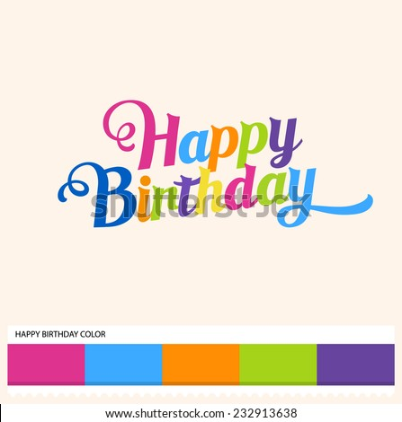 Vector Happy Birthday hand lettering - handmade calligraphy and thematic color swatches - stock vector