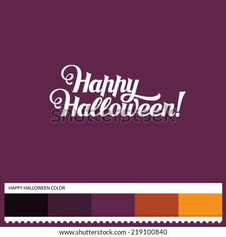 Vector Happy Halloween hand lettering - handmade calligraphy and thematic color swatches - stock vector
