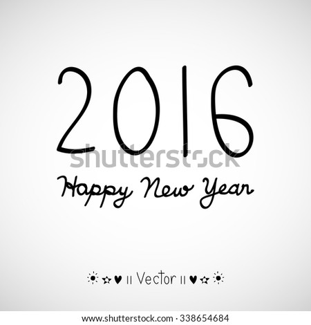 Vector Happy New Year 2016. Decorative hand drawn inscription, Illustration EPS10 great for any use. - stock vector