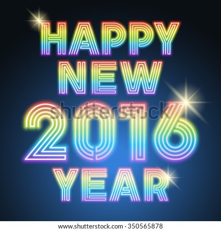 Vector Happy 2016 new year greeting card with colorful rainbow tube neon text - stock vector