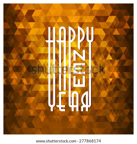Vector Happy New Year - 2016 typography colorful background - Orange Greeting card made in polygonal origami style Vector illustration for holiday design. Party poster, banner, wallpaper or invitation - stock vector
