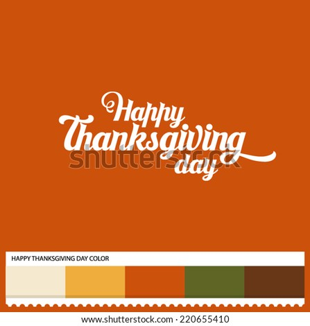 Vector Happy Thanksgiving Day hand lettering - handmade calligraphy and thematic color swatches - stock vector
