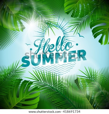 Vector Hello Summer typographic illustration with tropical plants on light blue background. Eps 10 design. - stock vector
