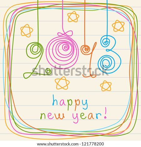Vector holiday background with balls, stars, frame of doodles. Festive illustration in childish hand drawn style with lettering - 2013 happy new year! Colorful decorative card on sheet of notebook - stock vector