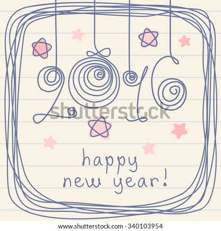 Vector holiday card - 2016 happy new year! Hand drawn childish background with Christmas balls, stars, frame of doodles. Festive illustration for print, web - stock vector