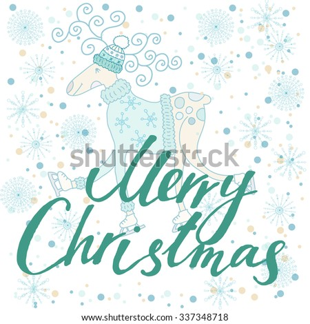 Vector Holiday card Merry Christmas (calligraphy, lettering) with deer in a hat, skates and with curly horns. Snowflakes and snowfall are on a background. - stock vector