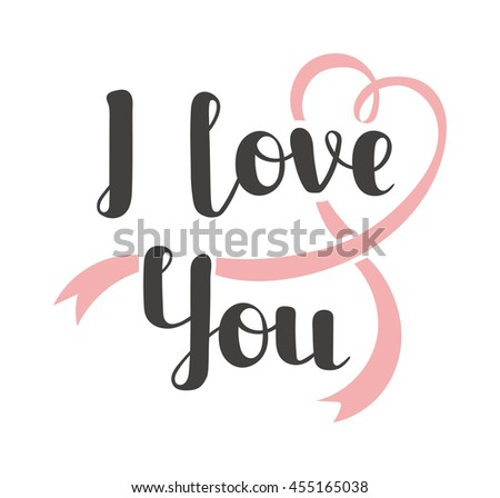 Vector I love You hand drawn lettering text. Inspirational quote I Love You text follow your heart romantic type. I love You have greeting sign message decoration. - stock vector