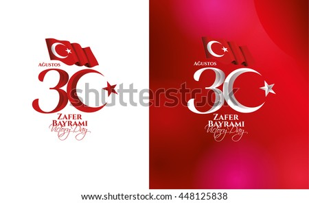 vector illustration 30 august zafer bayrami Victory Day Turkey. Translation: August 30 celebration of victory and the National Day in Turkey. celebration republic, graphic for design elements - stock vector
