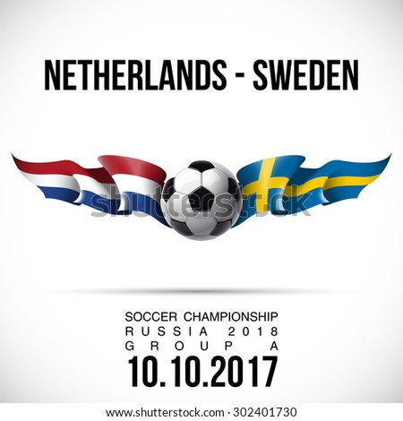 vector illustration banner preliminary competition soccer championship Russia 2018 in the European zone GROUP A with flags of countries Netherlands - Sweden and the date of a football match - stock vector