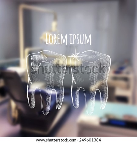 Vector illustration. Blurred background a dentist, with sketch - healthy and sick teeth - stock vector
