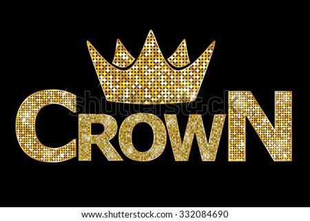 Vector illustration - Crown gold text  - stock vector