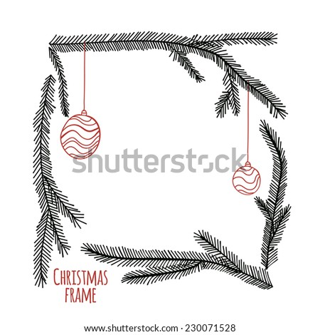 Vector illustration. Doodle. Frame made of fir branches with Christmas balls. - stock vector