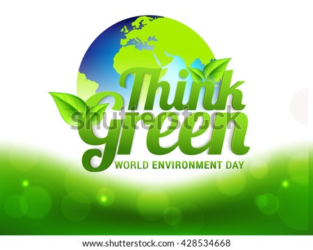 Vector illustration, eco poster,eco banner or eco card for world environment day with stylish typography, and  green leaves.Think Green.