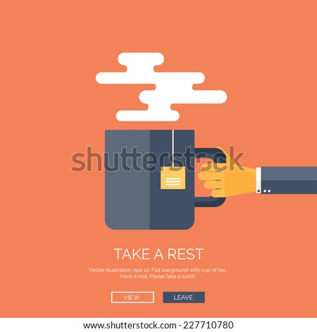 Vector illustration. Flat background with hand and cup of hot tea or coffee. Have a break. - stock vector