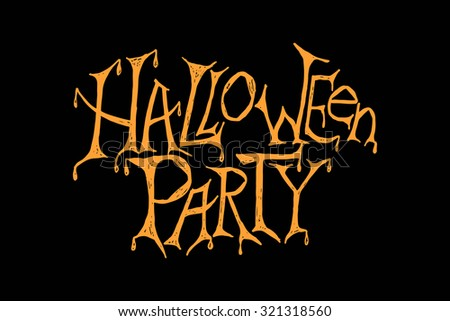 "Vector illustration for halloween party. Hand sketched lettering of words ""Halloween Party"" on textured background. Template for party flyer or banner, design or print. Vector typography. - stock vector"