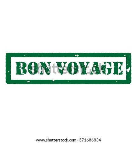 Vector illustration green bon voyage grunge rubber stamp on white - stock vector