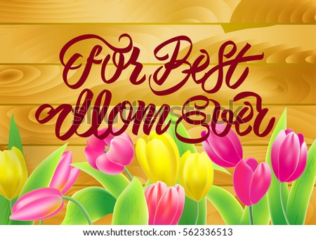 Vector illustration greeting card mother day stock vector 562336513 vector illustration greeting card to mother day with calligraphy text and tulips on wooden background m4hsunfo