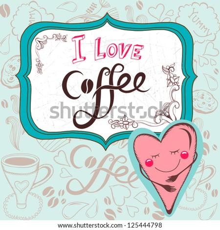 "Vector illustration ""I love coffee""/blue. - stock vector"