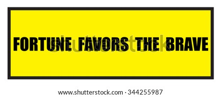 Vector illustration. Illustration shows Famous slogans. Fortune favors the brave?