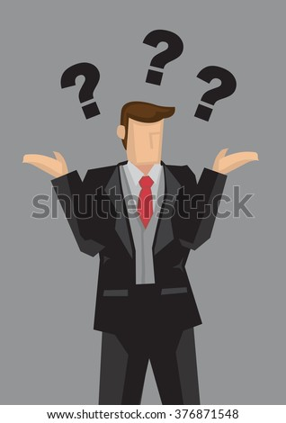 Vector illustration of a business professional shrugging his shoulders with palms up at the side in don't know gesture and questions marks above head isolated on grey background. - stock vector