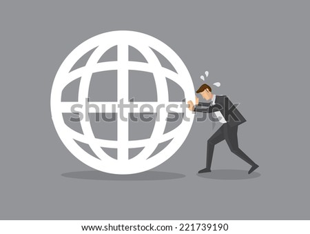 Vector illustration of a cartoon businessman pushing hard and trying to move a globe. Conceptual design. - stock vector