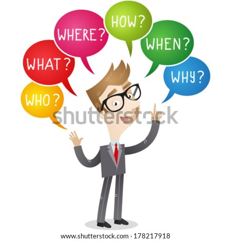 Vector illustration of a cartoon businessman with colorful speech bubbles asking who, where, what, how, why, when. - stock vector