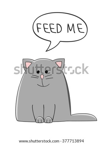 vector illustration of a cute grey cat with a speech bubble saying Feed Me - stock vector