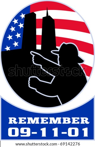 "vector illustration of a fireman firefighter silhouette pointing to twin tower world trade center wtc building with American stars and stripes flag in background and words ""Remember 9-11-01"" - stock vector"