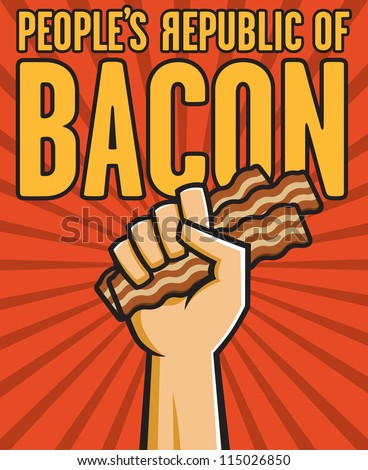 Vector Illustration of a fist holding bacon in the style of Russian Constructivist propaganda posters. - stock vector